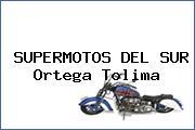 SUPERMOTOS DEL SUR Ortega Tolima