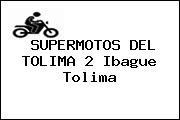 SUPERMOTOS DEL TOLIMA 2 Ibague Tolima