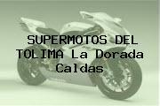 SUPERMOTOS DEL TOLIMA La Dorada Caldas