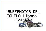 SUPERMOTOS DEL TOLIMA Líbano  Tolima