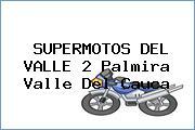 SUPERMOTOS DEL VALLE 2 Palmira Valle Del Cauca
