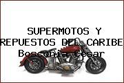 SUPERMOTOS Y REPUESTOS DEL CARIBE Bosconia Cesar