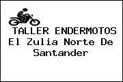 TALLER ENDERMOTOS El Zulia Norte De Santander