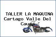 TALLER LA MAQUINA Cartago Valle Del Cauca