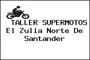 TALLER SUPERMOTOS El Zulia Norte De Santander