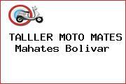 TALLLER MOTO MATES Mahates Bolivar
