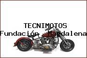 TECNIMOTOS Fundación  Magdalena