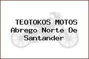 TEOTOKOS MOTOS Abrego Norte De Santander
