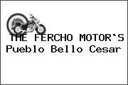 THE FERCHO MOTOR`S Pueblo Bello Cesar