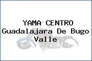 YAMA CENTRO Guadalajara De Bugo Valle