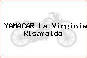 Yamacar La Virginia Risaralda