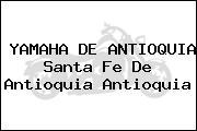YAMAHA DE ANTIOQUIA Santa Fe De Antioquia Antioquia