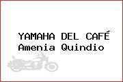 YAMAHA DEL CAFÉ Amenia Quindio