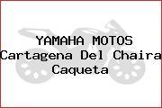 YAMAHA MOTOS Cartagena Del Chaira Caqueta