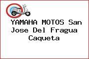 YAMAHA MOTOS San Jose Del Fragua Caqueta