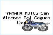 YAMAHA MOTOS San Vicente Del Caguan Caqueta