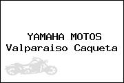 YAMAHA MOTOS Valparaiso Caqueta