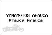 YAMAMOTOS ARAUCA Arauca Arauca
