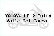 YAMAVALLE 2 Tuluá Valle Del Cauca