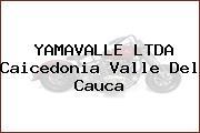 YAMAVALLE LTDA Caicedonia Valle Del Cauca