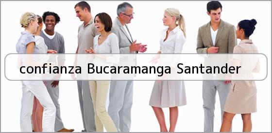 <b>confianza Bucaramanga Santander</b>