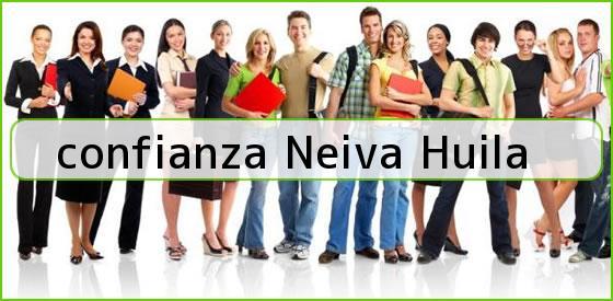 <b>confianza Neiva Huila</b>