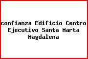 <i>confianza Edificio Centro Ejecutivo Santa Marta Magdalena</i>