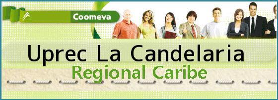 <i>Uprec La Candelaria</i>