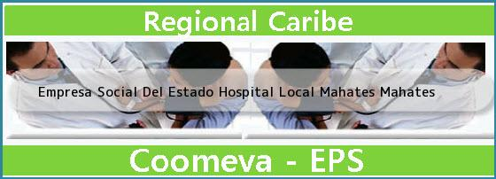 <i>Empresa Social Del Estado Hospital Local Mahates Mahates</i>