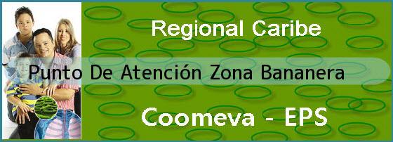 <i>Punto De Atención Zona Bananera</i>