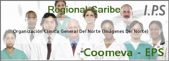 Organización Clínica General Del Norte (Imágenes Del Norte)