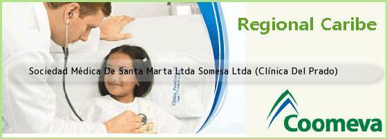 Sociedad Médica De Santa Marta Ltda Somesa Ltda (Clínica Del Prado)