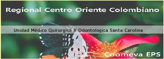 <i>Unidad Médico Quirurgica Y Odontologica Santa Carolina</i>