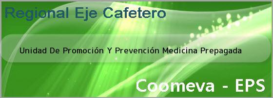 <i>Unidad De Promoción Y Prevención Medicina Prepagada</i>
