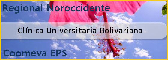 <i>Clínica Universitaria Bolivariana</i>