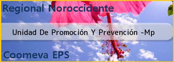 <i>Unidad De Promoción Y Prevención -Mp</i>