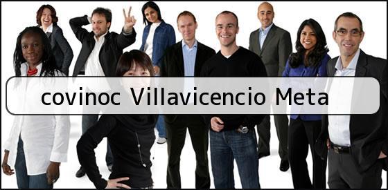 <b>covinoc Villavicencio Meta</b>