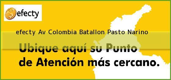 <b>efecty Av Colombia Batallon</b> Pasto Narino