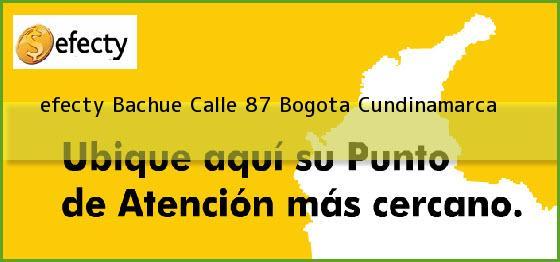 <b>efecty Bachue Calle 87</b> Bogota Cundinamarca