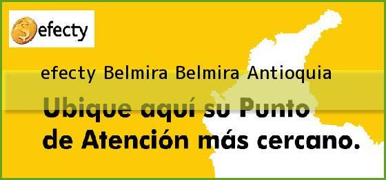 <b>efecty Belmira</b> Belmira Antioquia