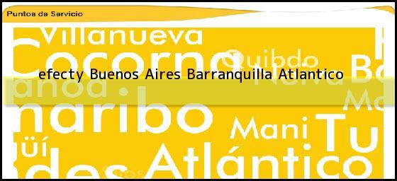 <b>efecty Buenos Aires</b> Barranquilla Atlantico