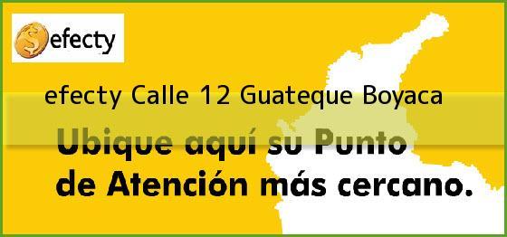 <b>efecty Calle 12</b> Guateque Boyaca