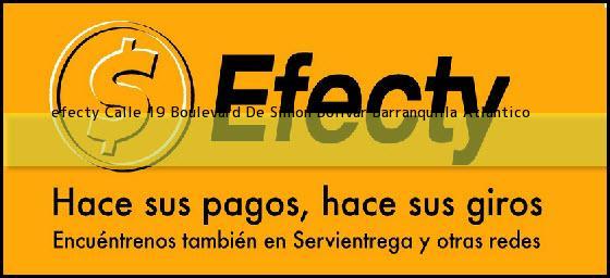 <b>efecty Calle 19 Boulevard De Simon Bolivar</b> Barranquilla Atlantico