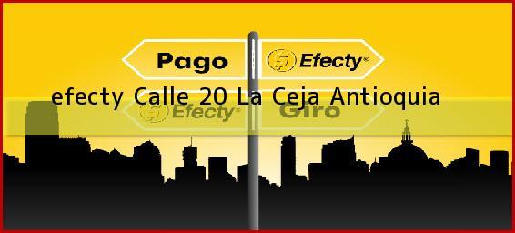 <b>efecty Calle 20</b> La Ceja Antioquia