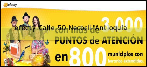 <b>efecty Calle 50</b> Necocli Antioquia