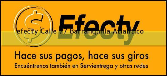 <b>efecty Calle 77</b> Barranquilla Atlantico