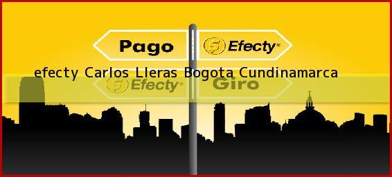 <b>efecty Carlos Lleras</b> Bogota Cundinamarca