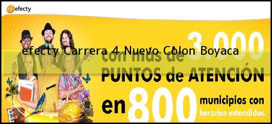 <b>efecty Carrera 4</b> Nuevo Colon Boyaca