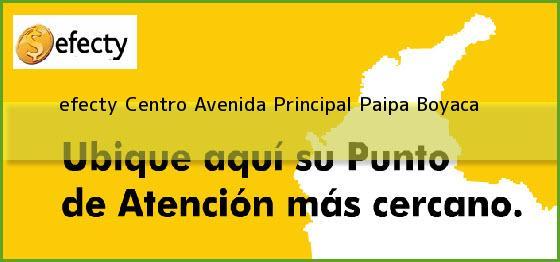 <b>efecty Centro Avenida Principal</b> Paipa Boyaca