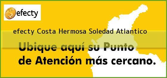 <b>efecty Costa Hermosa</b> Soledad Atlantico